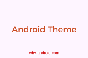 Learn how to use the new Android Themes in yourApp